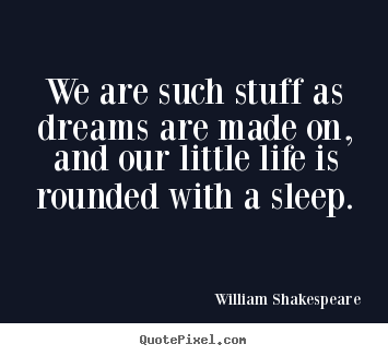 Make picture quotes about friendship - We are such stuff as dreams are made on, and our little..