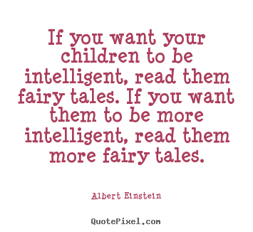Quotes about inspirational - If you want your children to be intelligent,..