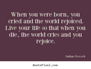 Quotes about inspirational - When you were born, you cried and the world..