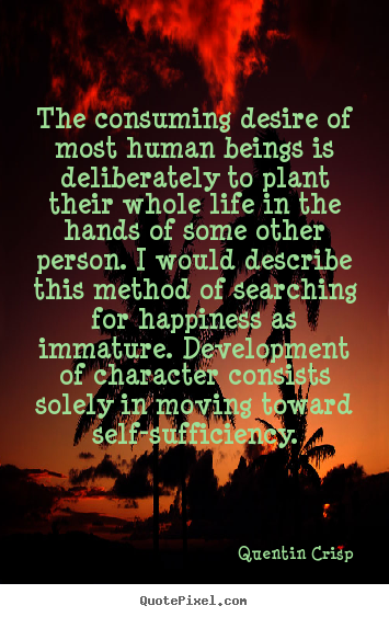 Quotes about inspirational - The consuming desire of most human beings..