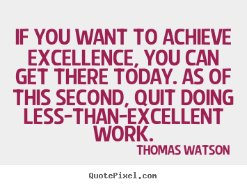 Make picture quotes about inspirational - If you want to achieve excellence, you can get there..