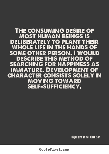Quote about inspirational - The consuming desire of most human beings is deliberately to plant their..