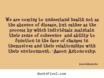 Create custom poster quotes about life - We are coming to understand health not as the absence of disease,..