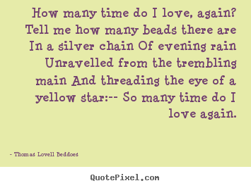 Love quotes - How many time do i love, again? tell me how many beads..