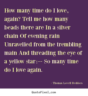 Design picture quotes about love - How many time do i love, again? tell me how many beads there..