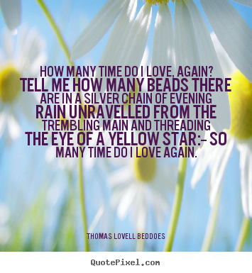 Create graphic picture quotes about love - How many time do i love, again? tell me how many beads..