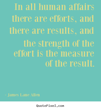 Make image quote about success - In all human affairs there are efforts, and there are..