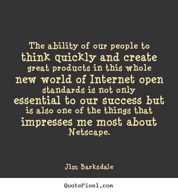 Success quote - The ability of our people to think quickly and..