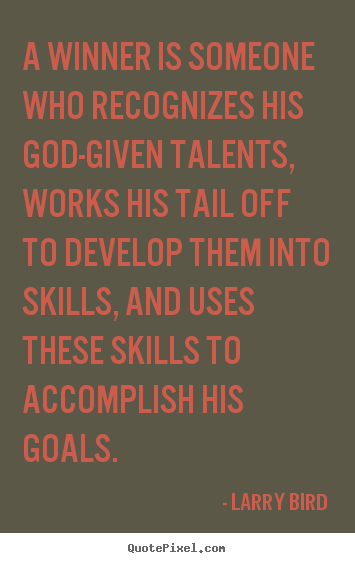 Quotes about success - A winner is someone who recognizes his god-given talents, works his..